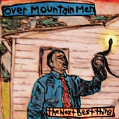 Play & Download The Next Best Thing by Overmountain Men | Napster