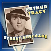 Play & Download Street Serenade by Arthur Tracy | Napster