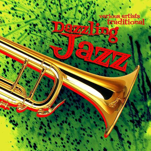 Dazzling Jazz - Traditional by Various Artists