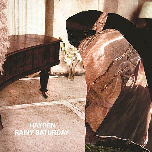 Play & Download Rainy Saturday by Hayden | Napster