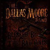 Blessed Be The Bad Ones by Dallas Moore