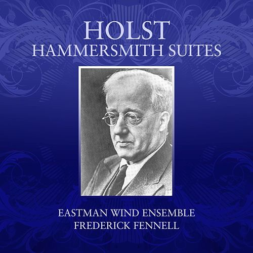 Holst Hammersmith Suites by Eastman Wind Ensemble