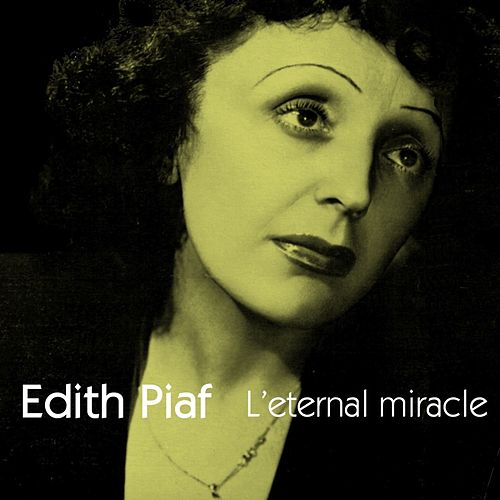 Play & Download L'eternal Miracle by Edith Piaf | Napster