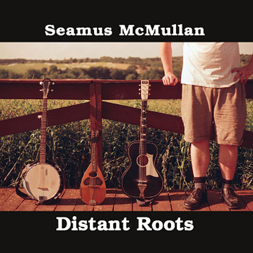 Distant Roots by Seamus McMullan