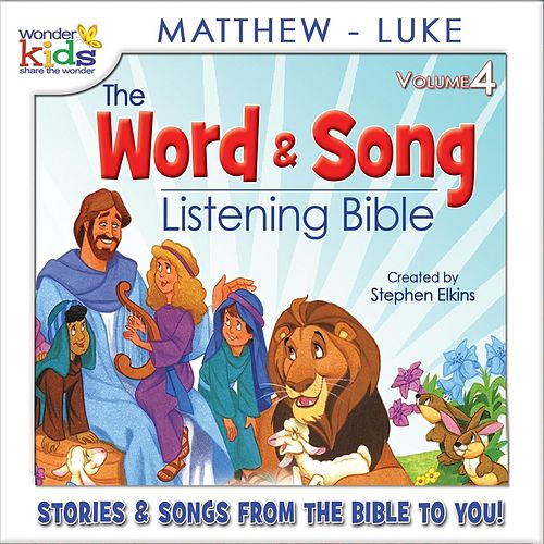 The Word and Song Listening Bible: Matthew - Luke by Wonder Kids