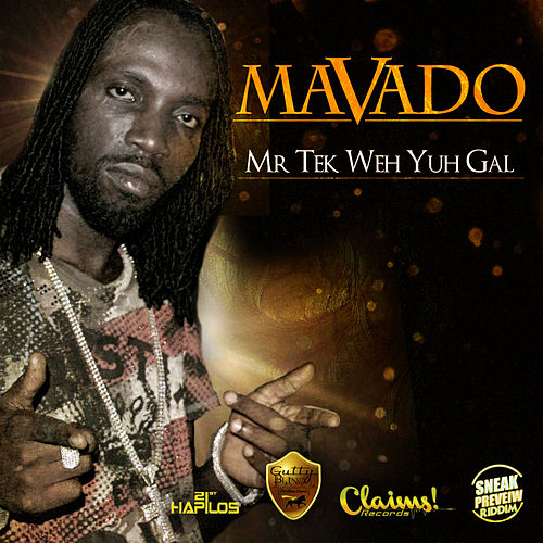Play & Download Mr. Tek Weh Yuh Gal by Mavado | Napster