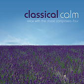 Play & Download Classical Calm… Relax With The Classic Composers, Vol. 4 by Various Artists | Napster