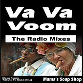 Play & Download Va Va Voom - The Radio Mixes (Clean Remix Tribute to Nicki Minaj) [Nikki] by Mama's Soap Shop | Napster