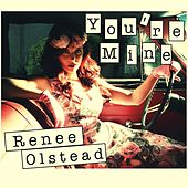 Play & Download You're Mine by Renee Olstead | Napster
