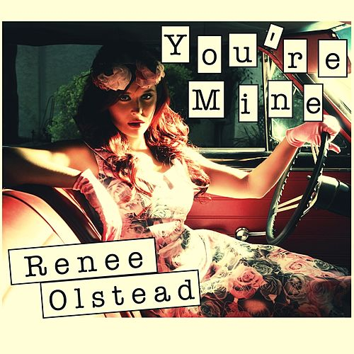 You're Mine by Renee Olstead