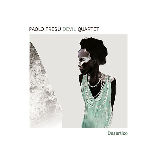 Play & Download Desertico by Paolo Fresu Devil Quartet | Napster