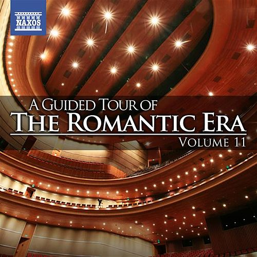 Play & Download A Guided Tour of the Romantic Era, Vol. 11 by Various Artists | Napster