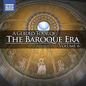 Play & Download A Guided Tour of the Baroque Era, Vol. 6 by Various Artists | Napster