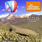 Play & Download Les nouveaux explorateurs: Manuel Herrero en Bolivie (Musique originale du film) by Cyril Atef | Napster