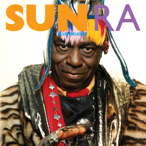 Play & Download Blue Delight by Sun Ra | Napster