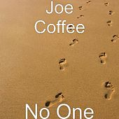 Play & Download No One by Joe Coffee | Napster