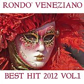 Play & Download Rondo' Veneziano Best Hit 2012, Vol. 1 (50 melodie) by Various Artists | Napster