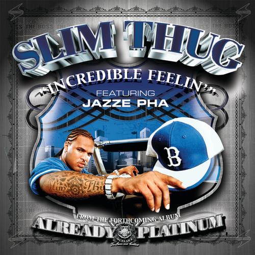 Play & Download Incredible Feelin' by Slim Thug | Napster