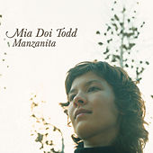 Manzanita by Mia Doi Todd