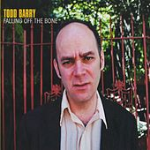 Play & Download Falling Off The Bone by Todd Barry | Napster