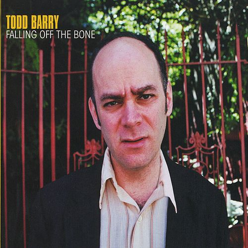 Falling Off The Bone by Todd Barry