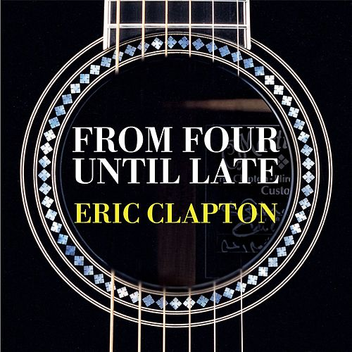 Play & Download From Four Until Late by Eric Clapton | Napster