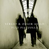 Play & Download Sergio And Odair Assad Play Piazzolla by Sergio Assad | Napster