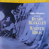 Play & Download Lullaby Of Broadway:  The Best Of Busby Berkeley At Warner Bros. by Toby Wing | Napster