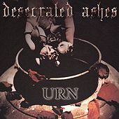 Play & Download Desecrated Ashes by URN (u.s.) | Napster