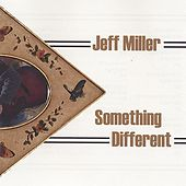 Play & Download Something Different by Jeff Miller | Napster