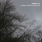 Play & Download A Million Different Moments by Null Device | Napster