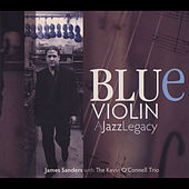 Blue Violin: A Jazz Legacy by James Sanders