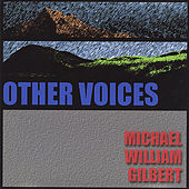 Play & Download Other Voices by Michael William Gilbert | Napster