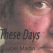Play & Download These Days by Joel Martin | Napster
