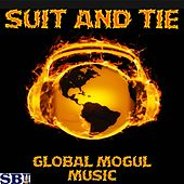 Suit and Tie - Tribute to Justin Timberlake and Jay Z by Global Mogul Music