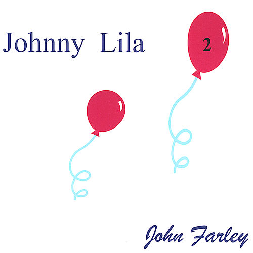 Play & Download Johnny LiLa 2 by John Farley | Napster
