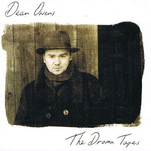 Play & Download The Droma Tapes by Dean Owens | Napster