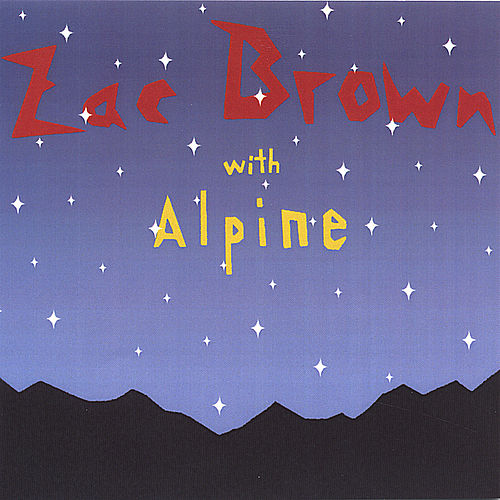Play & Download Zac Brown with Alpine by Zac Brown | Napster