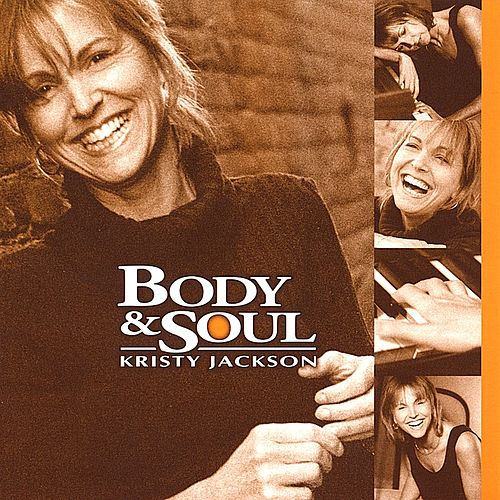 Play & Download Body & Soul by Kristy Jackson | Napster