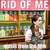 Rid of Me Soundtrack by Various Artists