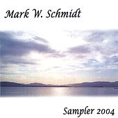 Play & Download Sampler 2004 by Mark W Schmidt | Napster