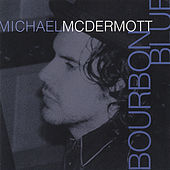 Play & Download Bourbon Blue by Michael McDermott | Napster