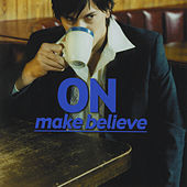 Make Believe by On