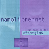 Play & Download Welcome to the Afterglow by Namoli Brennet | Napster