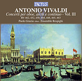 Vivaldi: Concerti per oboe, archi e continuo, Vol. 3 by Paolo Grazia