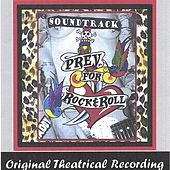 Play & Download Prey for Rock & Roll - Original Theatrical Recording by Lovedog | Napster