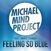 Play & Download Feeling So Blue by Michael Mind Project | Napster