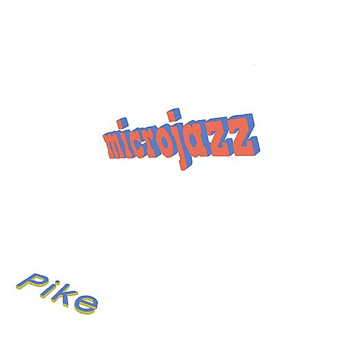 Play & Download microjazz by Kevin Pike | Napster