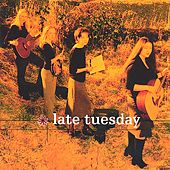 Play & Download Late Tuesday by Late Tuesday | Napster