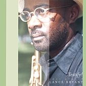 Play & Download Testify! by Lance Bryant | Napster